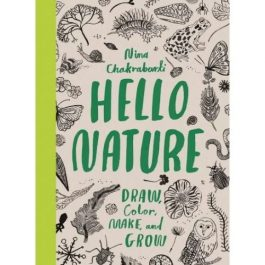 Hello Nature: Draw, Collect, Make and Grow