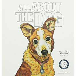 All About the Dog: A Battersea Dogs & Cats Home Colouring Book