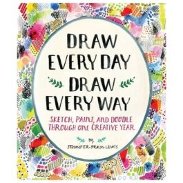 Draw Every Day, Draw Every Way – Guided Sketchbook